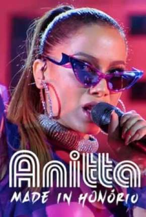 Anitta - Made in Honório - 1ª Temporada Completa