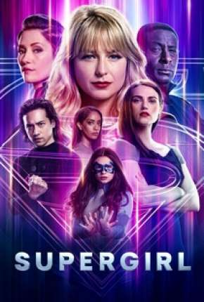 Supergirl - 6ª Temporada Legendada