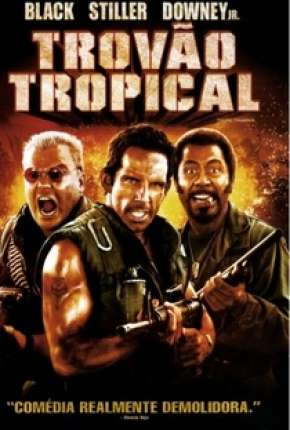 Trovão Tropical - Versão do Cinema - Tropic Thunder - Version Theatrical